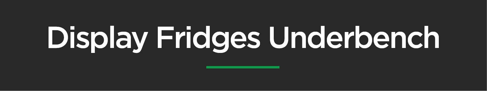 Display Fridges - Underbench