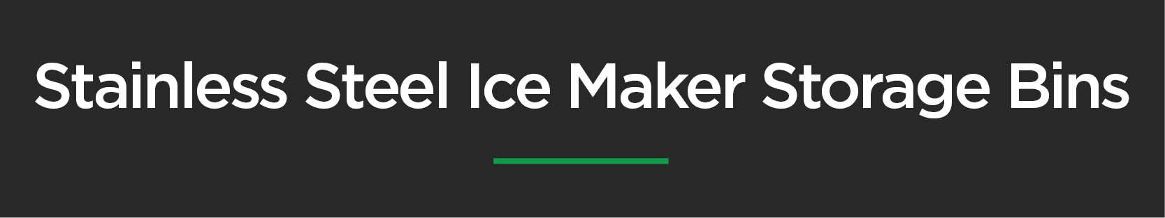 Ice Maker Machine - Storage Bins