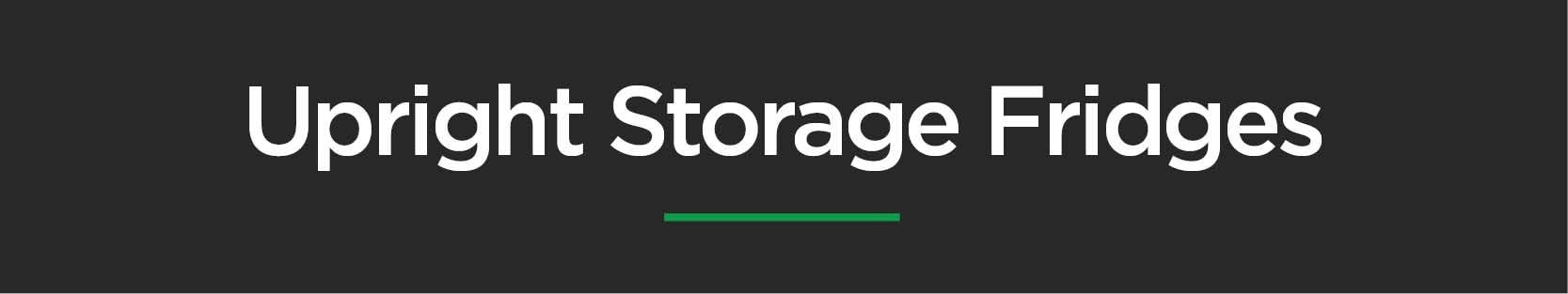 Upright Storage Fridges